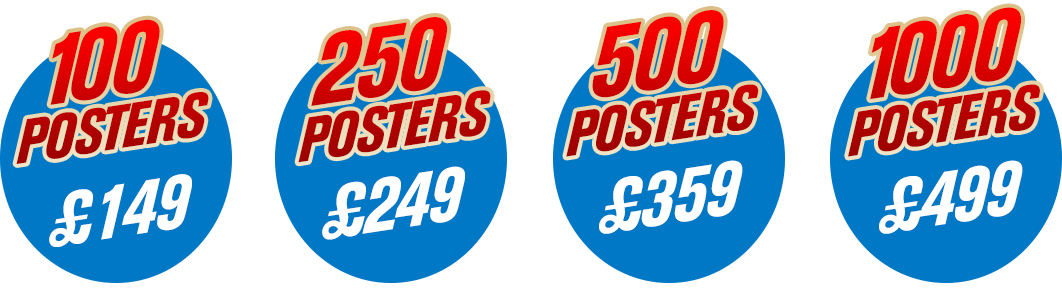 image showing 100 posters for £149, 250 posters for £249, 500 posters for £359 and 1000 posters for £499